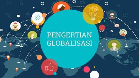 pengertian globalisasi menurut  ahli greatedu