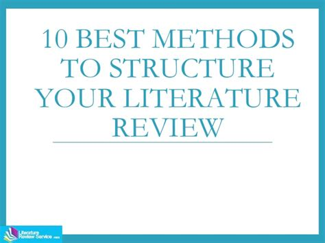 how to structure a literature review for a dissertation 10 best methods to structure your literature review