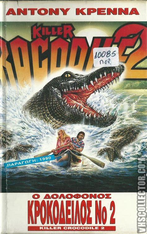 The Crocodile 2 killer crocodile 2 vhscollector your analog