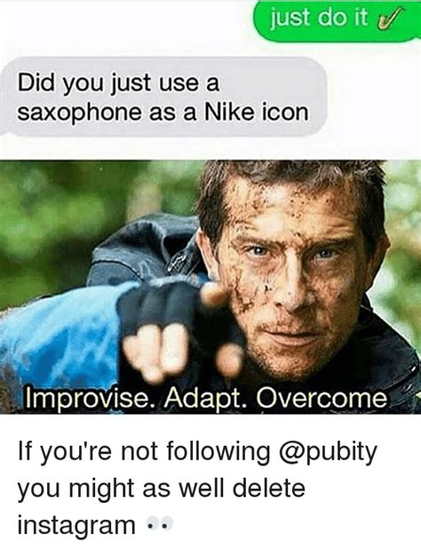 instagram might let you follow hashtags not just yolo just do it did you just use a saxophone as a nike icon improvise adapt overcome if you re not