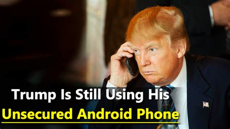 what phone does president trump use what phone does president trump use what phone does
