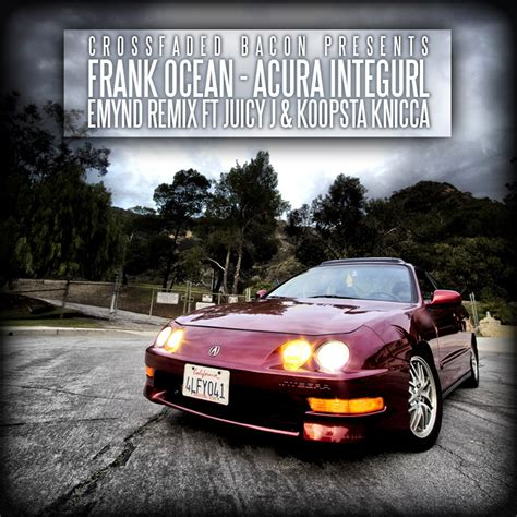 acura integurl frank acura integurl emynd remix ft j
