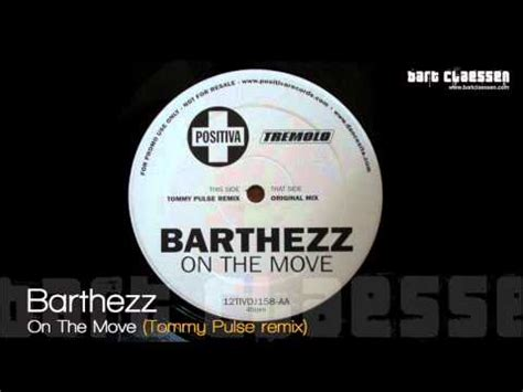 barthezz on the move barthezz on the move tommy pulse remix official