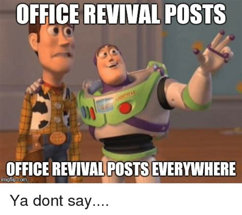 Ya Dont Say Meme - office revival posts office revival posts everywhere