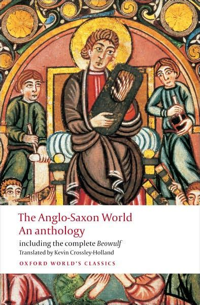 libro the anglo saxon world an the anglo saxon world an anthology by kevin crossley holland 9780199538713 paperback