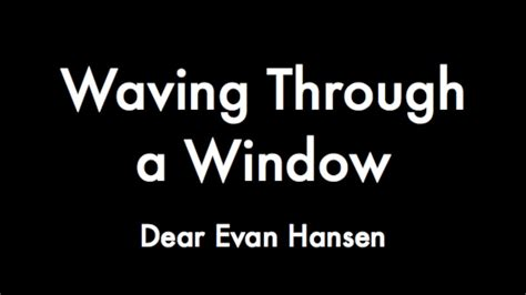 dear evan hansen through the window books waving through a window piano track dear evan hansen