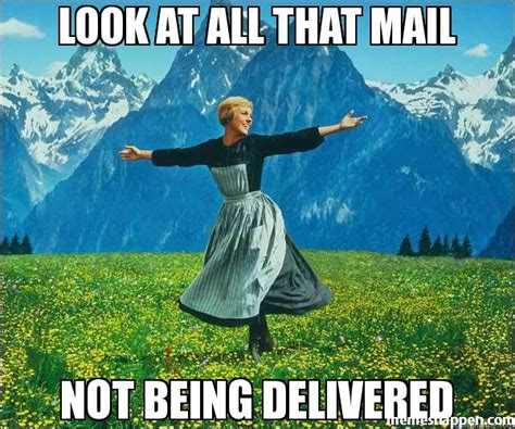 That Is All Meme - look at all that mail not being delivered meme sound of