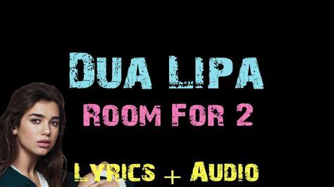 dua lipa room for 2 dua lipa room for 2 lyrics youtube