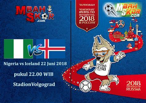 prediksi skor bola nigeria vs iceland 22 juni 2018