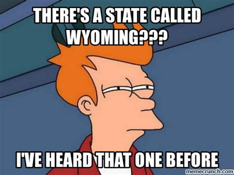 Which Meme Are You - wyoming