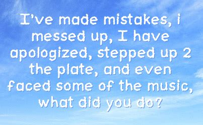 I Messed Up On The - ive made mistakes quotes quotesgram