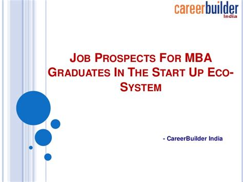 Careers For Recent Mba Graduates by Prospects For Mba Graduates In The Start Up Eco System