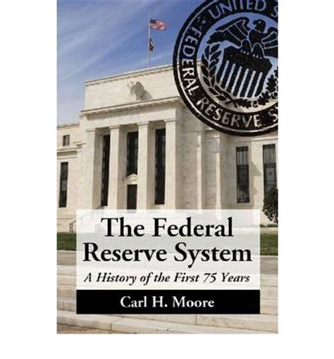history of the federal reserve bank the federal reserve system carl h 9780786467358