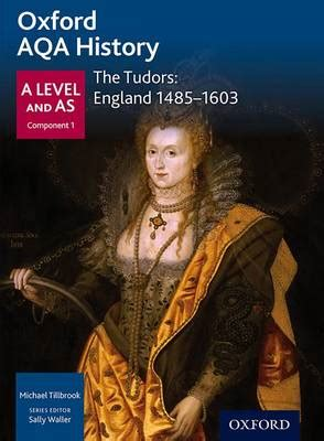 oxford aqa history for 0198370113 oxford aqa history for a level the tudors england 1485 1603 by sally waller michael tillbrook