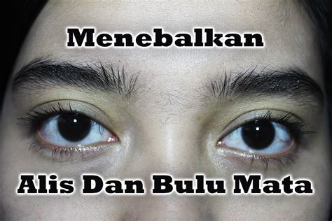 youtube membuat alis mata tutorial alis mata youtube tips menebalkan bulu mata dan