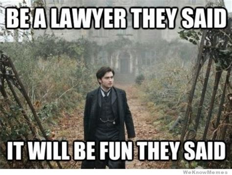 Funny Lawyer Memes - so you want to be a lawyer huh justhitchednowwhat