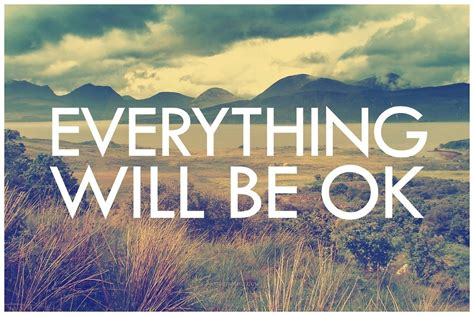 It Will Be Ok everything will be ok pictures photos and images for