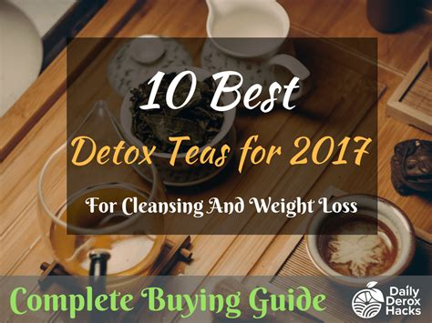 best tea detox 10 best detox teas for 2017 for cleansing and weight loss