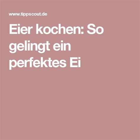 Wie Lange Kocht Eier Hart by 1000 Ideas About Eier Hart Kochen On