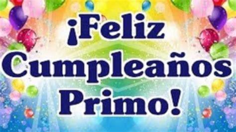 feliz cumplea 241 os prima youtube imagenes de feliz cumple anos primo karmenziita adames