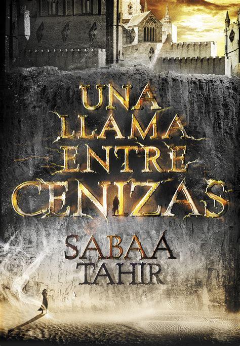libro an ember in the tarde de leer una llama entre cenizas sabaa tahir