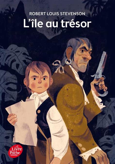 Resume L Ile Au Tresor by Livre L 238 Le Au Tr 233 Sor Robert Louis Stevenson Le Livre