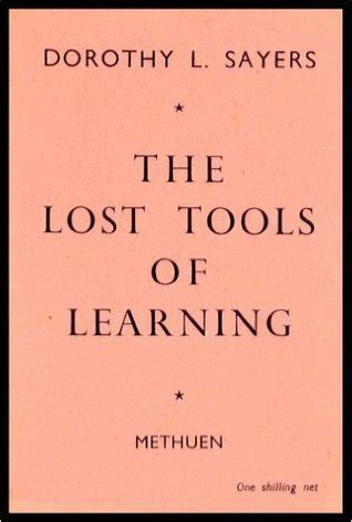 the lost tools of learning books the lost tools of learning by dorothy l sayers