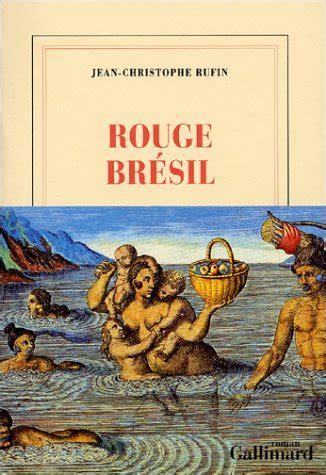 Rouge Br 233 Sil Prix Goncourt 2001 De Jean Christophe Rufin
