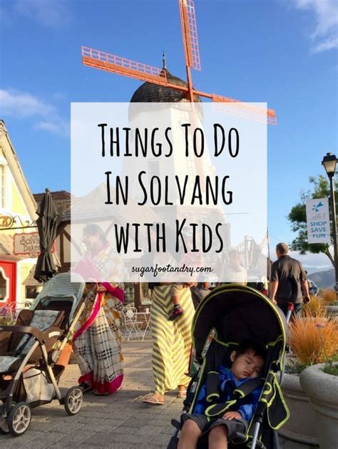 things to do in solvang with kids sugarfoot and ry