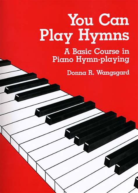 you can play you can play hymns a basic course in piano hymn