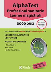 simulazione test d ingresso scienze infermieristiche alpha test professioni sanitarie lauree magistrali 3000