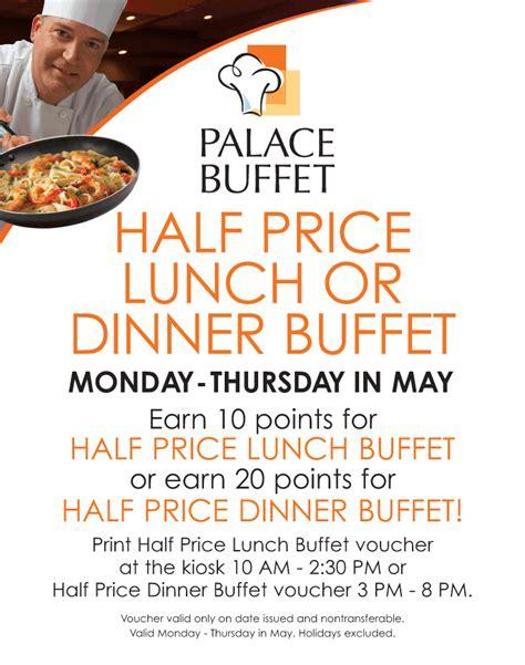 half off buffet at the palace casino