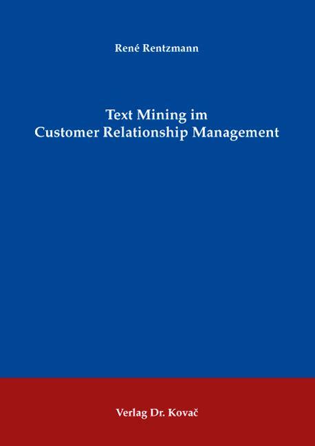 customer relationship management dissertation text mining im customer relationship management