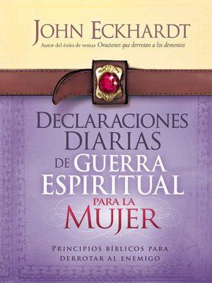 declaraciones diarias para la 161638543x declaraciones diarias de guerra espiritual para la mujer by john eckhardt 183 overdrive rakuten
