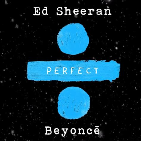 ed sheeran perfect duet lirik ed sheeran perfect duet ft beyonc 233 chords lyrics