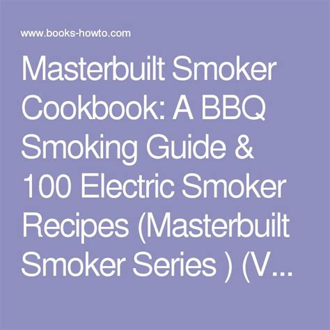 electric smoker cookbook ultimate smoker cookbook for real pitmasters irresistible recipes for your electric smoker books 17 best ideas about masterbuilt smoker on