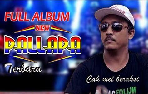 album new pallapa terbaru album new pallapa terbaru 2017 lengkap kumpulan lagu