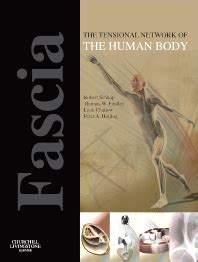 your fascia books fascia the tensional network of the human 1st