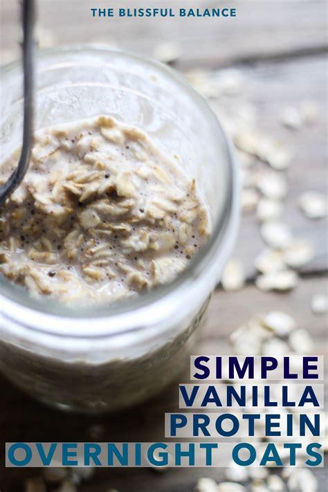 protein overnight oats simple vanilla protein overnight oats the blissful balance