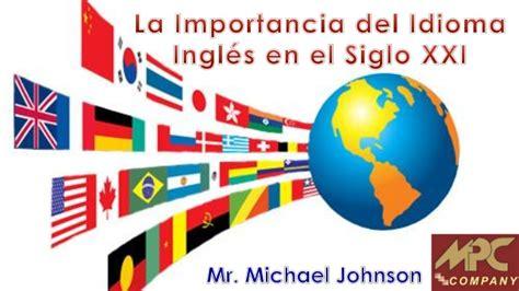 imagenes del idioma ingles la importancia del idioma ingl 233 s en el siglo xxi