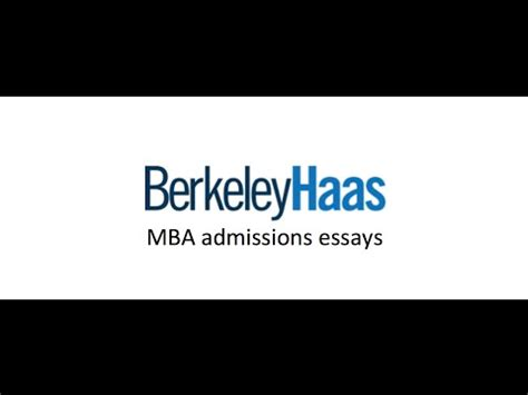 Berkeley Mba Essay by How To Write Berkeley Haas Mba Application Essays