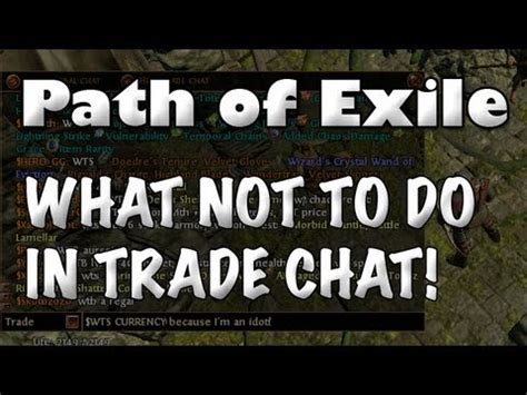 exle of trade path of exile how to be unpopular in trade chat what not
