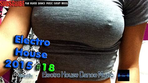 electro house dance music electro house dance music 2015 18 electro house 2015 dubstep house welcome