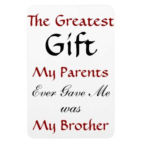 Quotes For Your Brothers Birthday Brother Quote Magnet Cute Stuff Pinterest I Love My