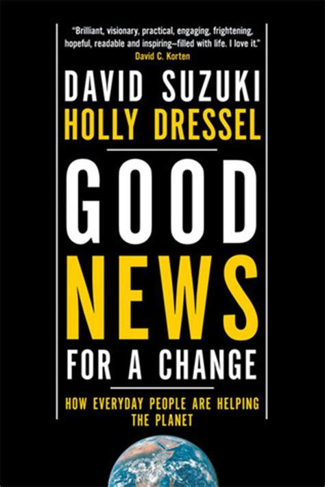 David Suzuki Books List News For A Change How Everyday Are Helping