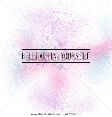 spray paint quotes believe yourself inspirational quote on spray stock