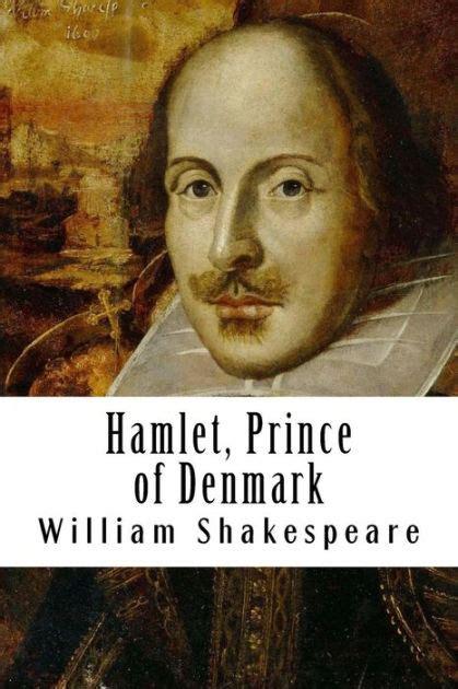 hamlet prince of denmark 1606600052 hamlet prince of denmark by william shakespeare john austen hardcover barnes noble 174