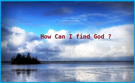 How Can I Search How Can I Find God