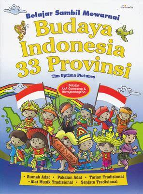 100 Permainan Anak Usia Dini Muthmainnah Pustaka Pelajar belajar sambil mewarnai budaya indonesia 33 provinsi transmedia pustaka