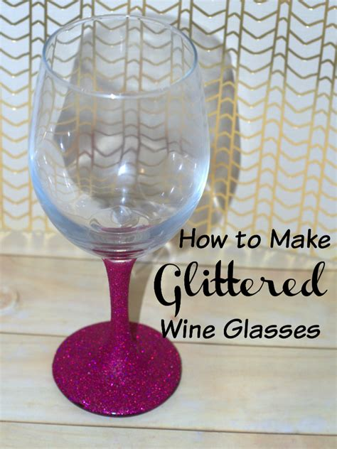 how to make glass how to make glittered wine glasses how was your day